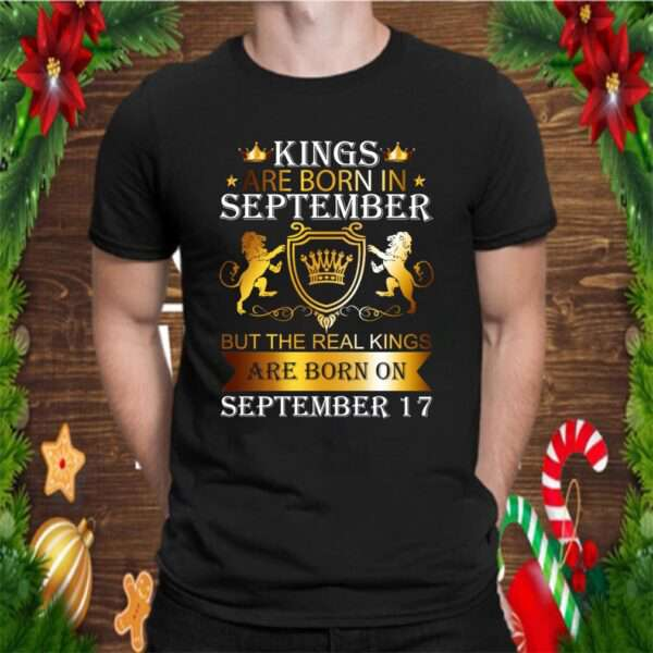 Kings Are Born On September 17th Funny Birthday Gift Boy T Shirt