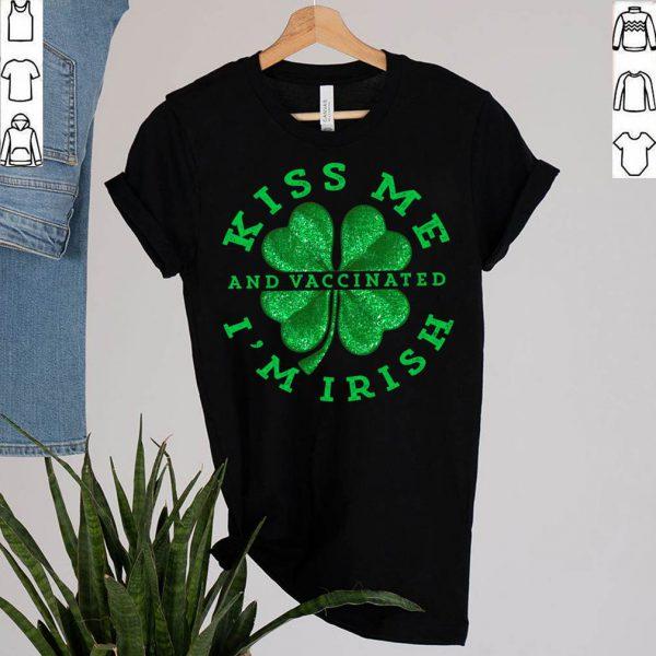 Kiss Me I'm Irish And Vaccinated St T-Shirt