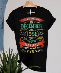 Legends Born In December 1951 70th Birthday 70 Years Old T-Shirt