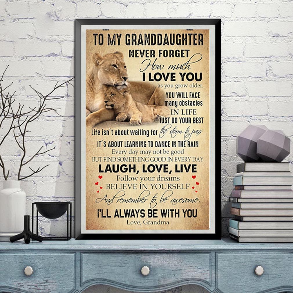 Lion to my granddaughter never forget that i love you laugh love live poster
