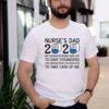Nurses Dad 2020 My Daughter Risks to Save Strangers T-Shirtff (2) 1