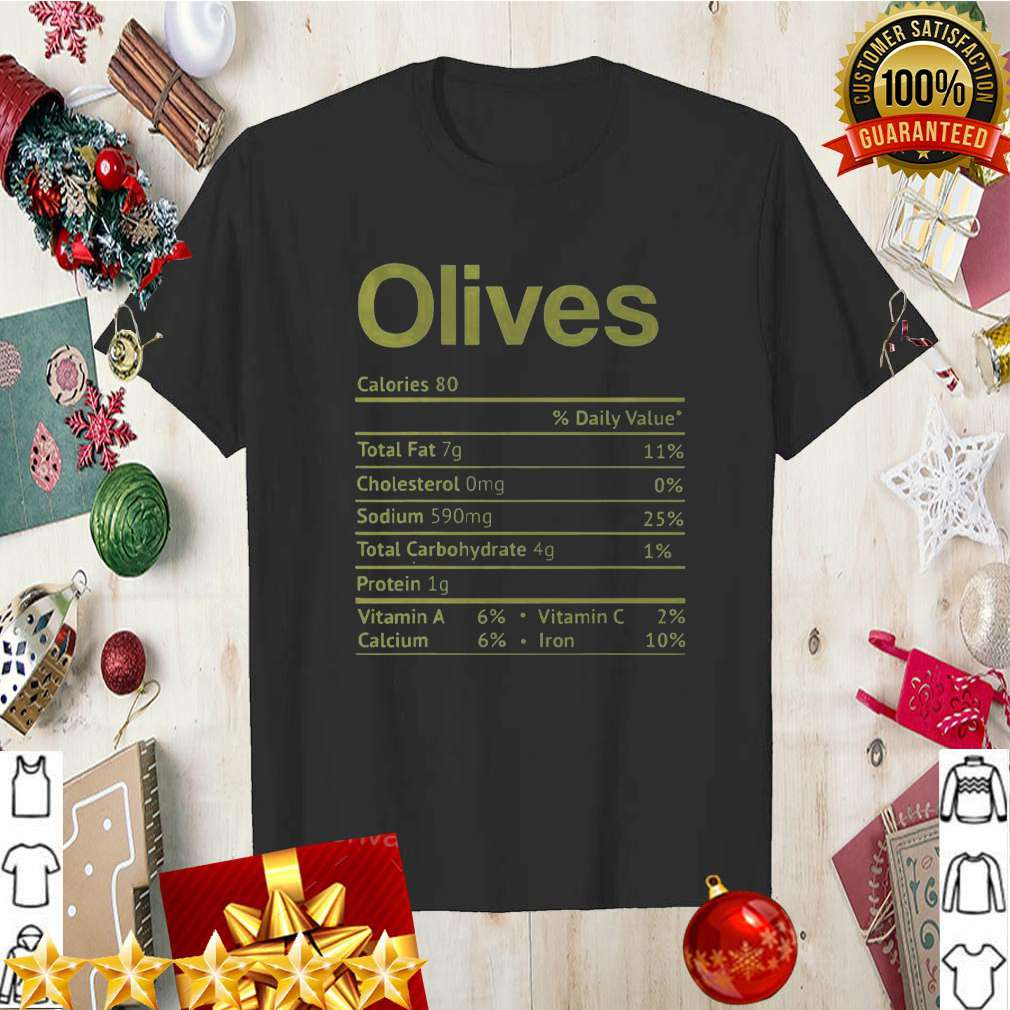 Olive Nutrition Facts Funny Thanksgiving Christmas Food Shirt 8