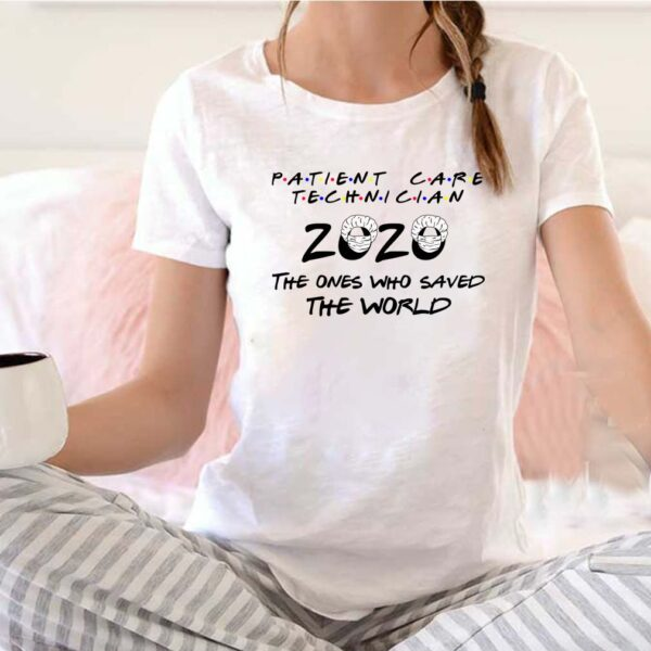 Patient Care Technician 2020 The Ones Who Saved The World Quarantined 2020 T-Shirt 6