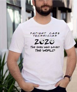 Patient Care Technician 2020 The Ones Who Saved The World Quarantined 2020 T-Shirt 10