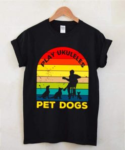 Play Ukuleles And Pet Dogs Vintage shirt