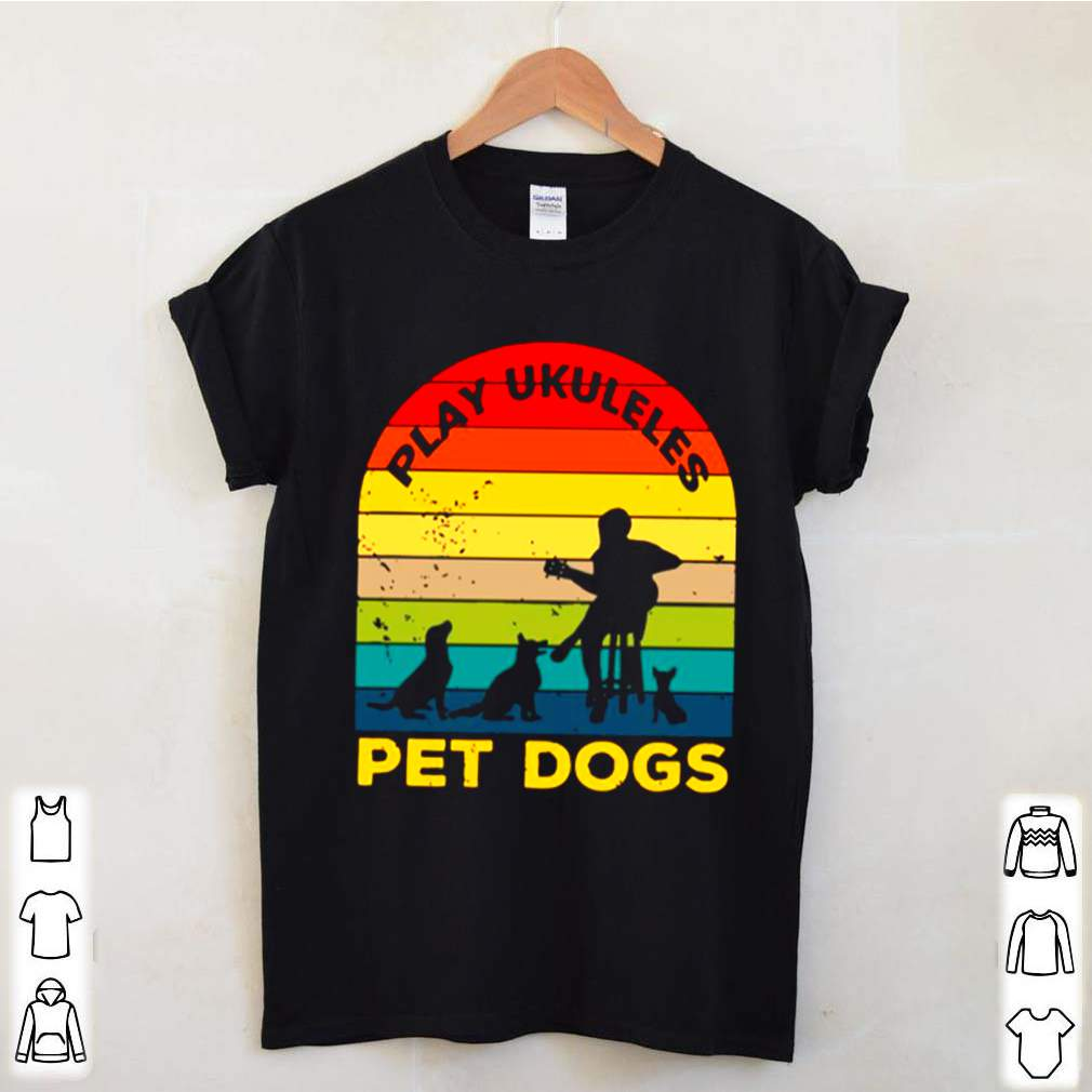 Play Ukuleles And Pet Dogs Vintage shirt 10