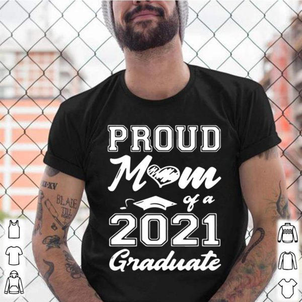 Proud Mom Of A 2021 Graduate Mothers Day shirt 5
