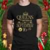 Queens Are Born On September 16th Funny Birthday Gift Girl T Shirt
