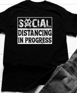 Social Distancing In Progress Shirt Social Distance Quarantined 2020 T-Shirt 8