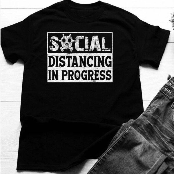 Social Distancing In Progress Shirt Social Distance Quarantined 2020 T-Shirt 6