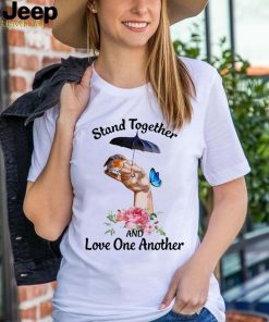 Stand Together And Love One Another