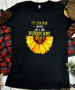 Sunflower Im sunshine mixed with a little hurricane shirt 8