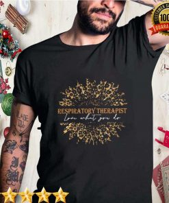 Sunflower Leopard Love What You Do Respiratory Therapist