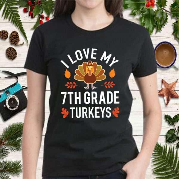 Teacher Love 7th Grade Turkeys Funny Thanksgiving design T Shirt 2