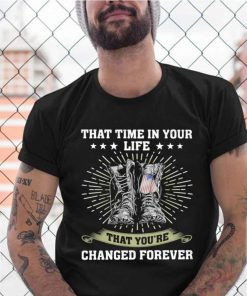 That Time In Your Life That Youre Changed Forever Boots shirt