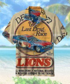 The Last Drag Race Lions 1972 Hawaiian Shirt T Hawaiian Shirt