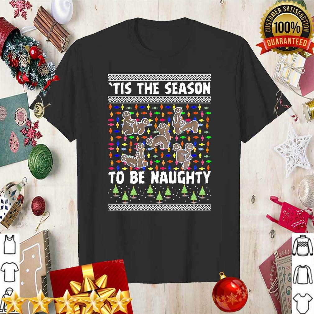 Tis The Season To Be Naughty Ugly Christmas shirt 5