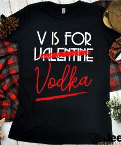 V Is For Vodka Alcohol Valentine Day Beverage Drinks shirt 8