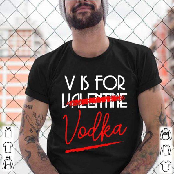 V Is For Vodka Alcohol Valentine Day Beverage Drinks shirt 5