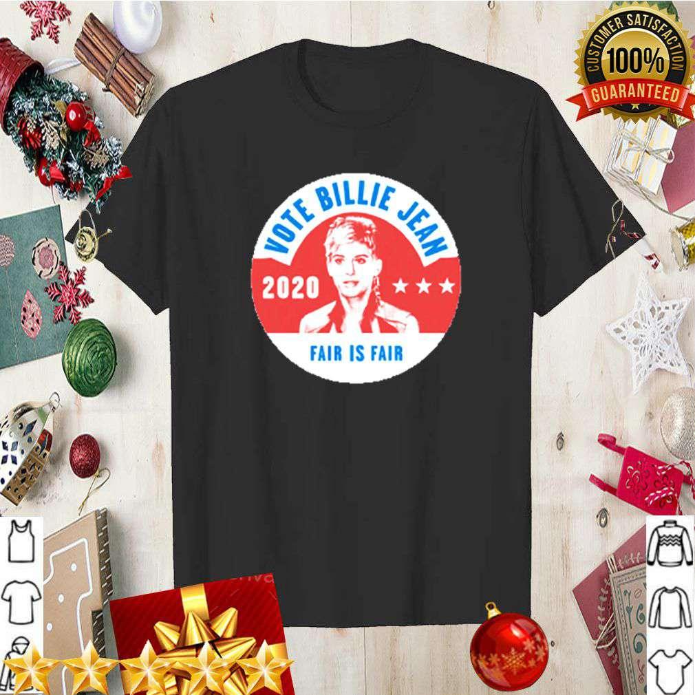 Vote Billie Jean 2020 fair is fair shirt 5