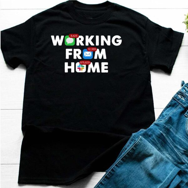 Working From Home Notifications T-Shir