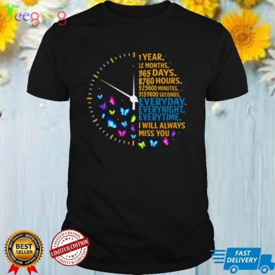1 Year 12 Months 365 Days I Will Always Miss You My Husband T shirt
