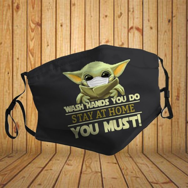 Baby yoda wash hands you do stay at home you must coronavirus face mask