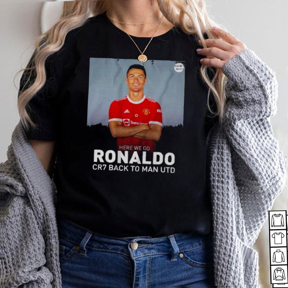 Cristiano Ronaldo Here We Go Cr7 Back To Man Utd Shirt