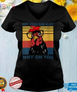Womens Retro Chicken Yoga Eff You See Kay Why Oh You V Neck T Shirt