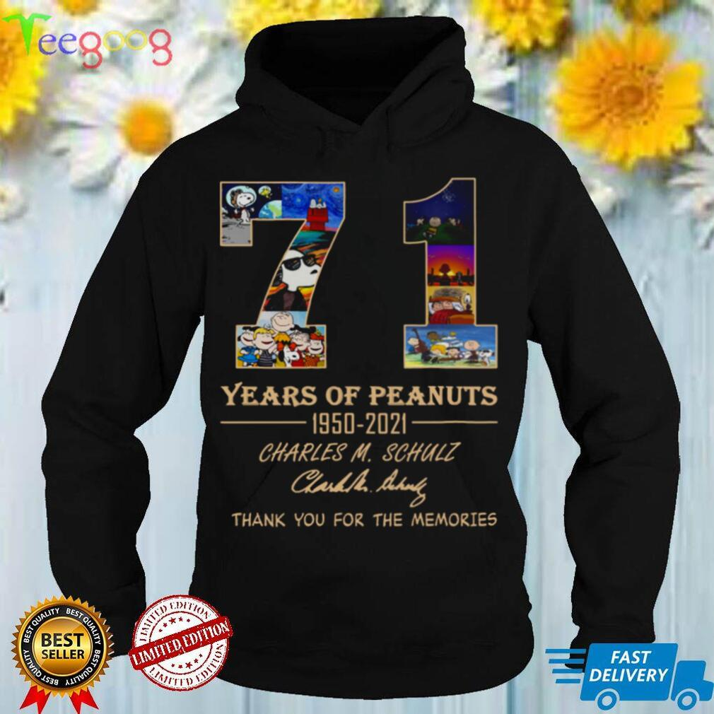 71 Years Of Peanuts 1950 2021 Charles M Schulz Thank You For The Memories Shirt