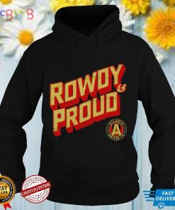 Atlanta United FC Rowdy and proud shirt