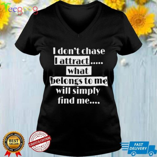 Attract What Belongs to You Affirmation Inspirational Shirt