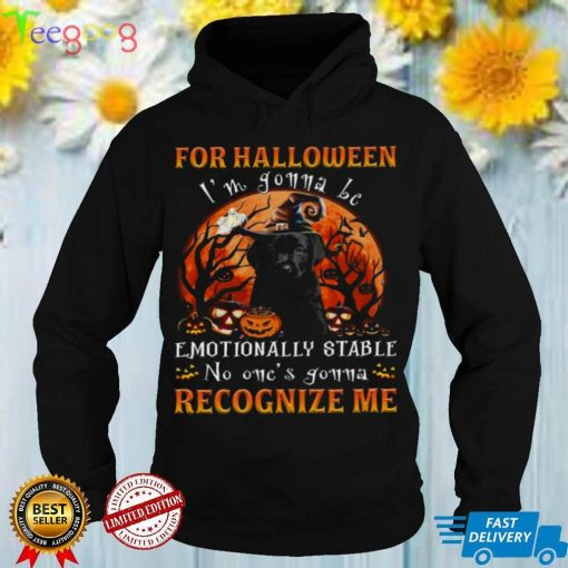 Dogs For halloween im gonna be emotionally stable no ones gonna recognize me shirt