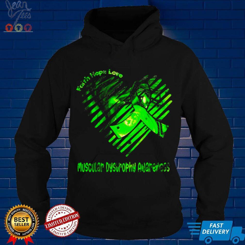 Faith Hope Love Muscular Dystrophy Awareness Shirt