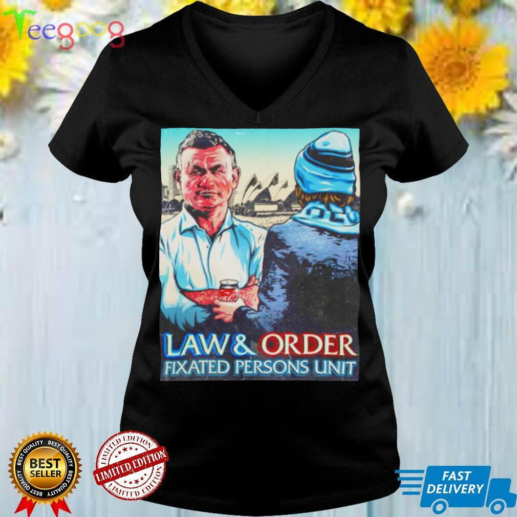 Law and Order Fixated Persons Unit shirt