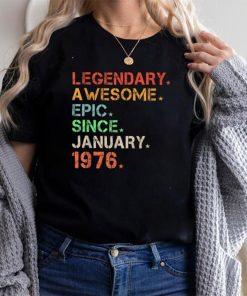 Legendary Awesome Epic Since January 1976 Retro Birthday T Shirt