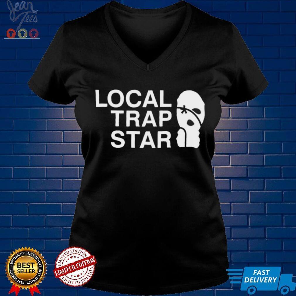 Local Trap Star T shirt