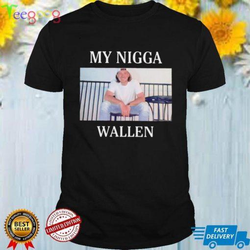 My nigga Wallen T shirt