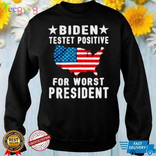 Nice biden testet positive for worst president shirt