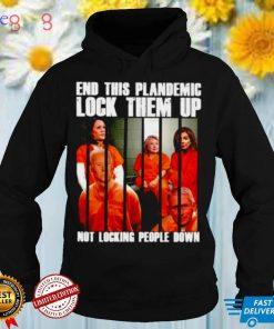 Original democrat 2021 end this plandemic locl them up not locking people down shirt