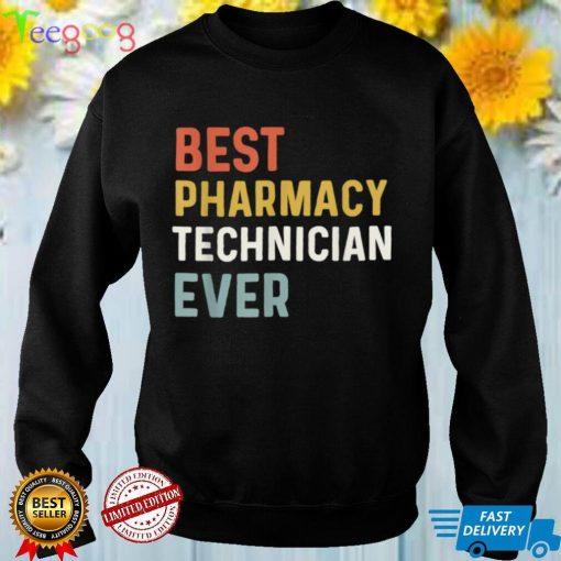 Pharmacy Tech Appreciation Best Pharmacy Technician Ever T Shirt