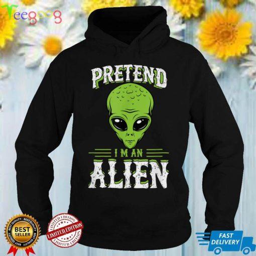 Pretend I'm An Alien UFO Extraterrestrial Funny Halloween T Shirt