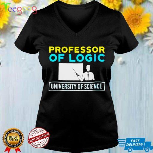 Professor Of Logic University Of Science T shirt
