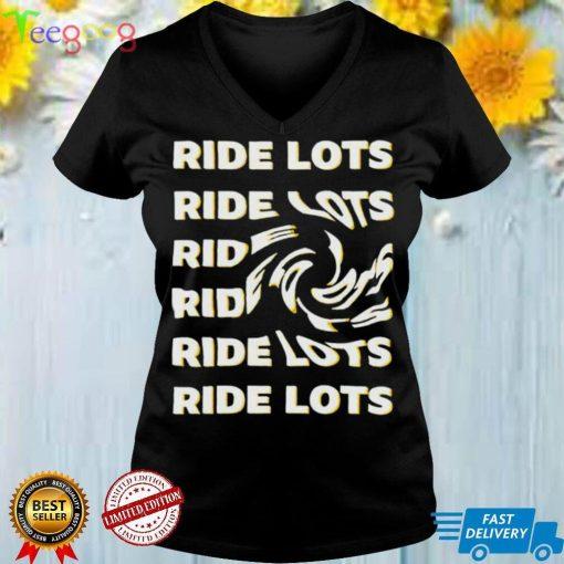 Ride lots repeat T shirt