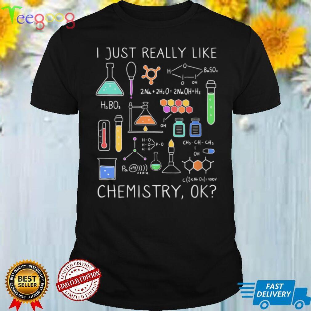 Womens I Just Really Like Chemistry, Ok_ Chemistry V Neck T Shirt