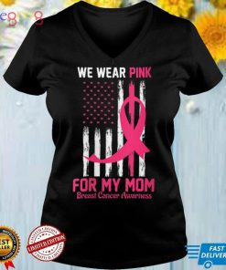 Womens I Wear Pink For My Mom Breast Cancer Awareness American Flag V Neck T Shirt