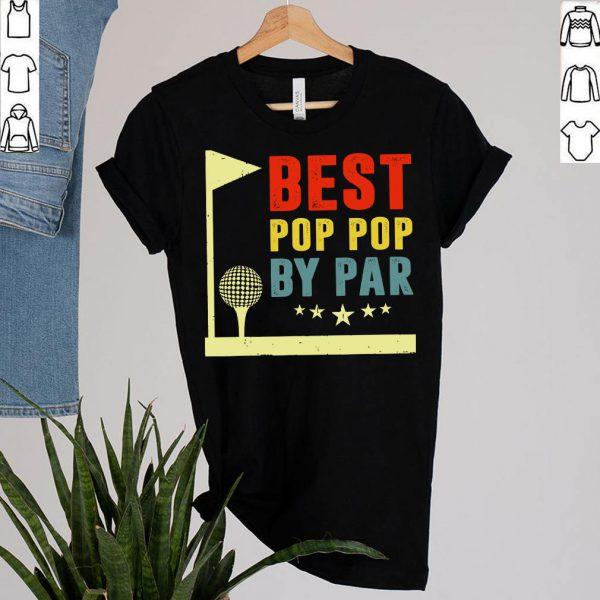 Best Pop Pop By Par Fathers Day Shirt Golf Player Golfer Grandpa Birthday T-Shirt 6
